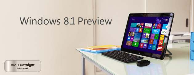 Windows 8.1 Preview - AMD Catalyst Software