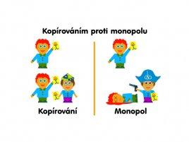 Kopírováním proti monopolu