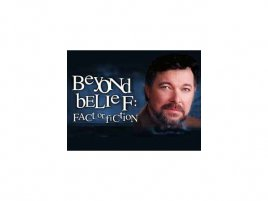 Beyond belief - Fact or fiction - věřte nevěřte